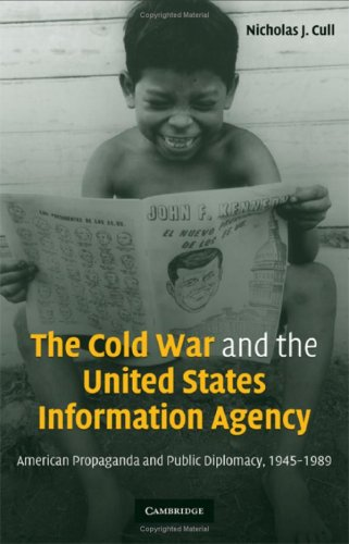 Cold War and the United States Information Agency American Propaganda and Public Diplomacy, 1945-1989  2008 9780521819978 Front Cover