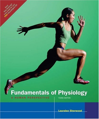 Fundamentals of Physiology A Human Perspective 3rd 2006 (Revised) 9780534466978 Front Cover