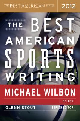 Best American Sports Writing 2012   2012 9780547336978 Front Cover