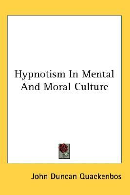 Hypnotism in Mental and Moral Culture N/A edition cover