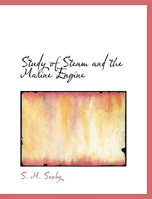 Study of Steam and the Marine Engine:   2008 edition cover