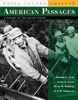American Passages: A History of the United States, Complete Volume 2nd 2006 9780618913978 Front Cover