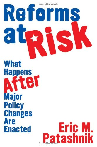 Reforms at Risk What Happens after Major Policy Changes Are Enacted  2009 edition cover
