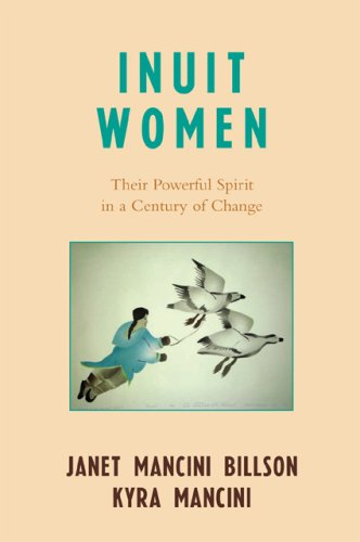 Inuit Women Their Powerful Spirit in a Century of Change  2007 9780742535978 Front Cover