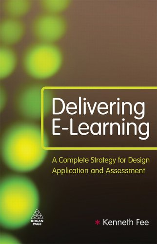 Delivering E-Learning A Complete Strategy for Design, Application and Assessment  2009 9780749453978 Front Cover