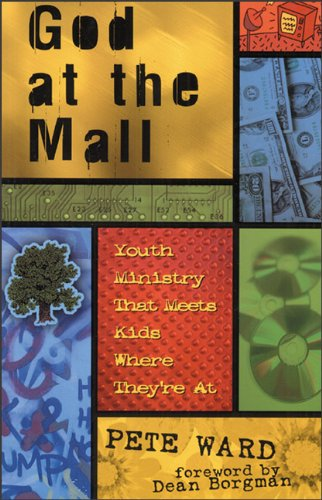 God at the Mall Youth Ministry That Meets Kids Where They're At N/A edition cover