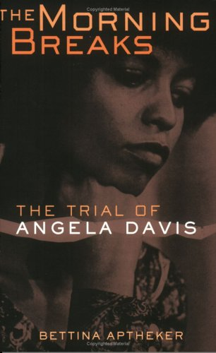 Morning Breaks The Trial of Angela Davis 2nd 1999 (Revised) edition cover