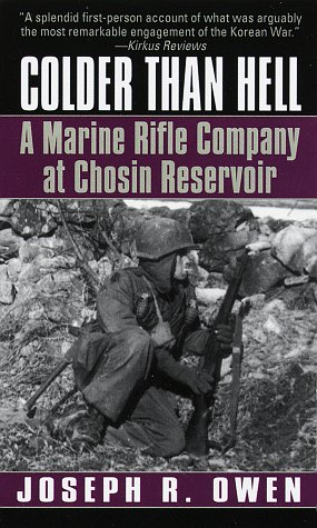 Colder Than Hell A Marine Rifle Company at Chosin Reservoir N/A edition cover
