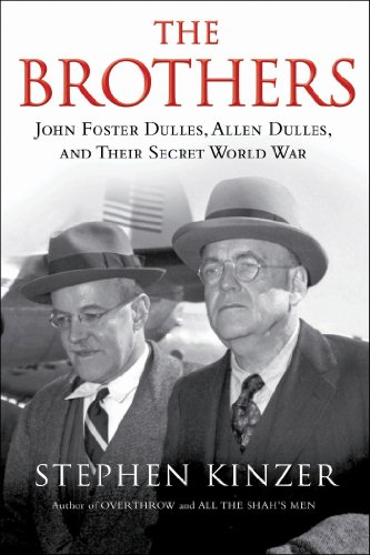 Brothers John Foster Dulles, Allen Dulles, and Their Secret World War  2013 edition cover