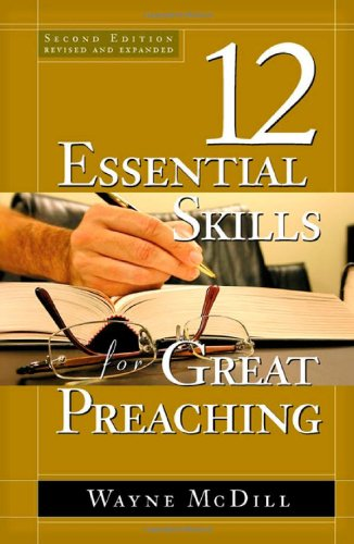 12 Essential Skills for Great Preaching  2nd 2007 (Revised) edition cover