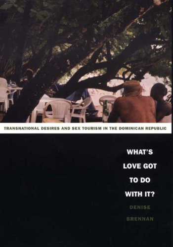 What's Love Got to Do with It? Transnational Desires and Sex Tourism in the Dominican Republic  2004 edition cover