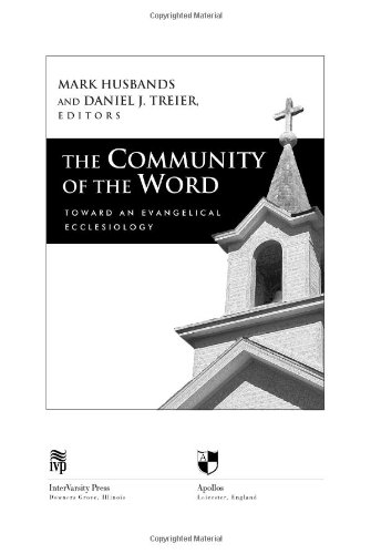 Community of the Word Toward an Evangelical Ecclesiology  2005 edition cover