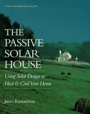 Passive Solar House: Using Solar Design to Heat and Cool Your Home Using Solar Design to Heat and Cool Your Home  1997 edition cover