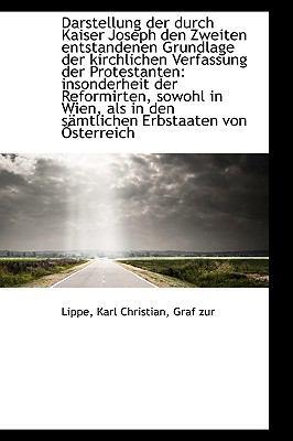 Darstellung der Durch Kaiser Joseph Den Zweiten Entstandenen Grundlage der Kirchlichen Verfassung De N/A 9781113376978 Front Cover