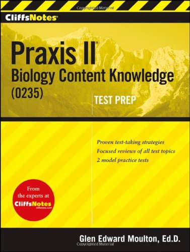CliffsNotes Praxis II: Biology Content Knowledge (0235)   2012 9781118074978 Front Cover