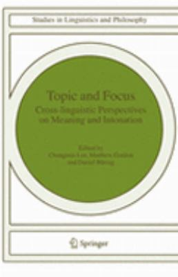 Topic and Focus Cross-Linguistic Perspectives on Meaning and Intonation  2007 9781402047978 Front Cover