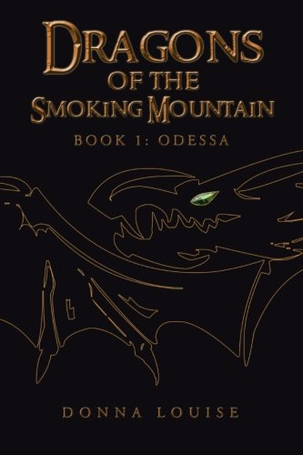 Dragons of the Smoking Mountain Book 1: Odessa  2013 9781491706978 Front Cover
