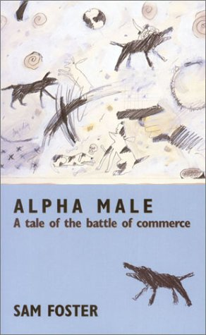 Alpha Male A Tale of the Battle of Commerce  2002 edition cover