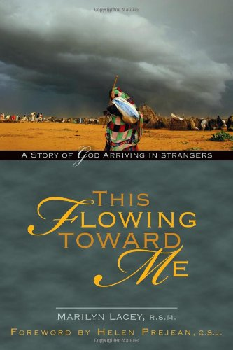 This Flowing Toward Me A Story of God Arriving in Strangers  2009 9781594711978 Front Cover