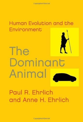 Dominant Animal Human Evolution and the Environment 2nd 2008 edition cover
