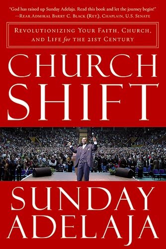 Church Shift Revolutionizing Your Faith, Church, and Life for the 21st Century  2007 edition cover