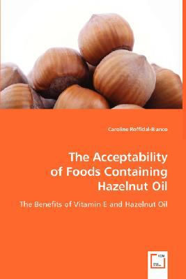 The Acceptability of Foods Containing Hazelnut Oil:   2008 edition cover