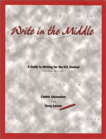 Write in the Middle A Guide to Writing for the ESL Student 2nd 1998 edition cover