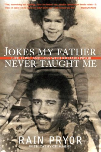 Jokes My Father Never Taught Me Life, Love, and Loss with Richard Pryor  2007 9780061350979 Front Cover