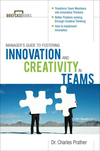 Manager's Guide to Fostering Innovation and Creativity in Teams   2009 edition cover