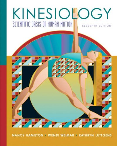 Kinesiology Scientific Basis of Human Motion 11th 2008 (Revised) 9780072972979 Front Cover