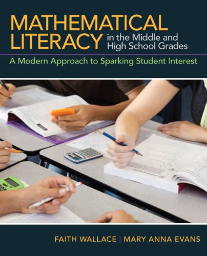Mathematical Literacy in the Middle and High School Grades A Modern Approach to Sparking Student Interest  2013 (Revised) 9780132180979 Front Cover