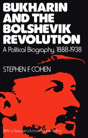 Bukharin and the Bolshevik Revolution A Political Biography, 1888-1938 Reprint edition cover