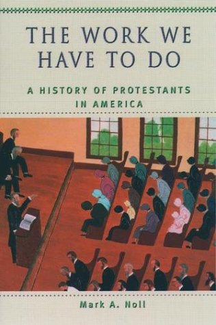 Work We Have to Do A History of Protestants in America  2002 (Supplement) edition cover