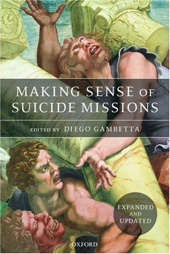Making Sense of Suicide Missions   2006 9780199297979 Front Cover