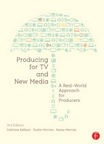 Producing for TV and New Media A Real-World Approach for Producers 3rd 2013 (Revised) edition cover