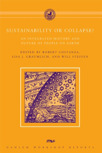 Sustainability or Collapse? An Integrated History and Future of People on Earth  2011 9780262515979 Front Cover