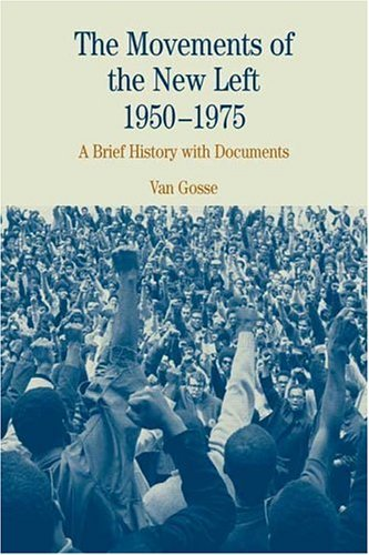 Movements of the New Left, 1950-1975 A Brief History with Documents  2005 edition cover