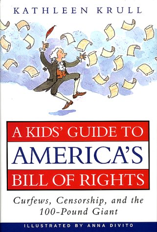 Kids' Guide to America's Bill of Rights Curfews, Censorship, and the 100-Pound Giant N/A edition cover