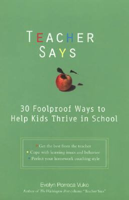 Teacher Says 30 Foolproof Ways to Help Kids Thrive in School  2004 9780399529979 Front Cover