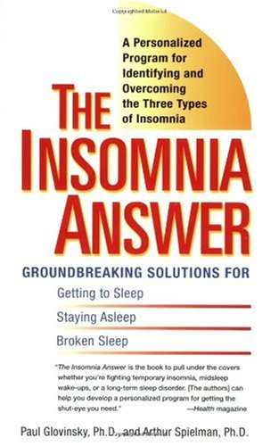 Insomnia Answer Groundbreaking Solutions for Getting to Sleep, Staying Asleep, Broken Sleep N/A edition cover