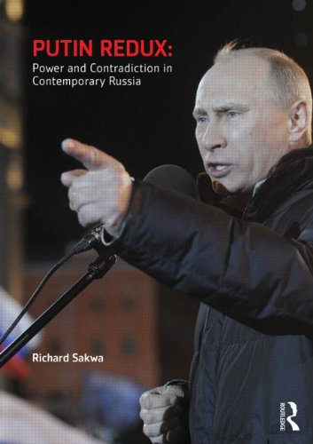 Putin Redux Power and Contradiction in Contemporary Russia  2015 edition cover