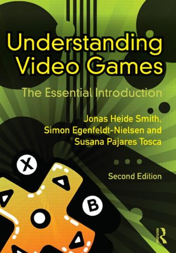 Understanding Video Games The Essential Introduction 2nd 2012 (Revised) edition cover