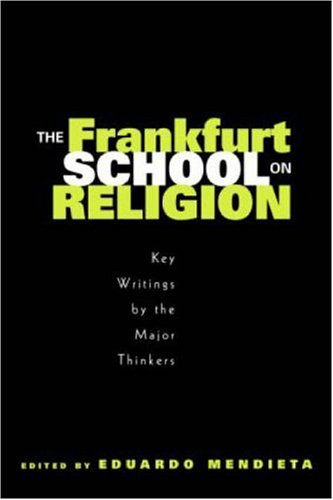 Frankfurt School on Religion Key Writings by the Major Thinkers  2005 edition cover