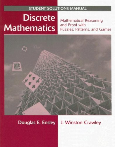 Discrete Mathematics Mathematical Reasoning and Proof with Puzzles, Patterns, and Games  2006 (Student Manual, Study Guide, etc.) edition cover