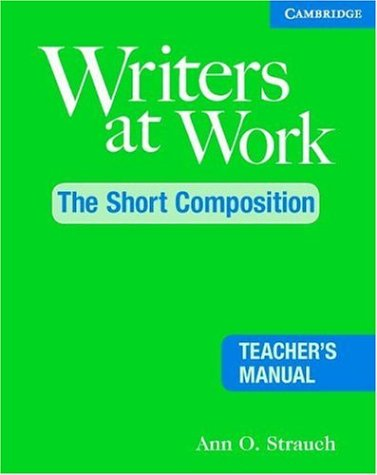 Writers at Work The Short Composition 2nd 2006 9780521544979 Front Cover