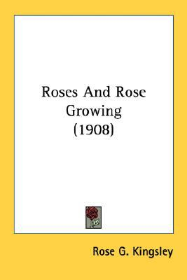 Roses and Rose Growing N/A 9780548668979 Front Cover