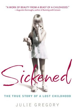 Sickened The True Story of a Lost Childhood  2003 edition cover