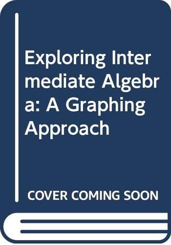 Exploring Intermediate Algebra A Graphing Approach  2004 9780618156979 Front Cover
