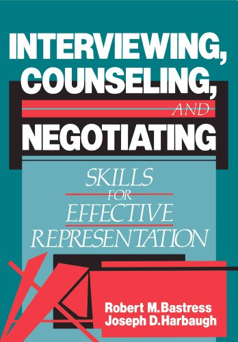 Interviewing, Counseling and Negotiating Skills for Effective Representation N/A edition cover