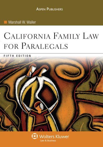 California Family Law for Paralegals  5th 2008 (Revised) 9780735570979 Front Cover